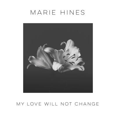 my love will not change marie hines